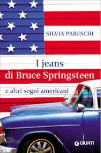 """copertina romanzo """"I jeans di Bruce Springsteen"""" di Silvia Pareschi"""